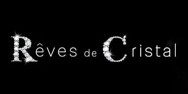 Rêves de Cristal